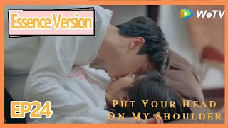 【ENG SUB】Put Your Head on My Shoulder Essence Version EP24Part1——Starring: Xing Fei,Lin Yi