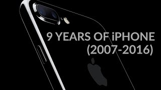 9 YEARS OF iPHONE  (2007-2016)