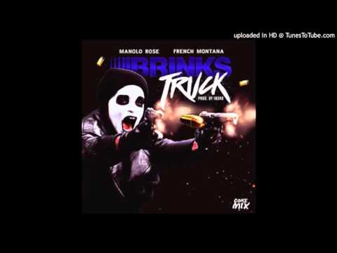 Manolo Rose ft. French Montana - Brinks Truck (Remix) 2016