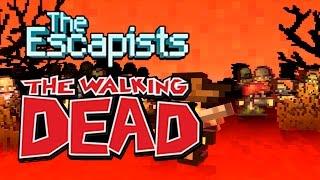 the Escapists (The walking dead) - Кому мертвецов? - Первый взгляд!