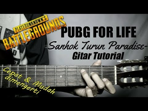 (Gitar Tutorial) LAGU PUBG FOR LIFE - Sanhok Turun Paradise |Mudah & Cepat dimengerti untuk pemula