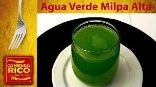 Agua Verde Milpa Alta - Jugo Verde Para Adelgazar - Comiendo Rico