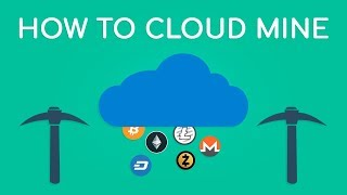 How to Cloud Mine Cryptocurrencies COMPLETE Guide 2018! (EASIEST GUIDE)