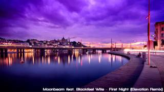 Moonbeam feat. Blackfeel Wite - First Night (Elevation Remix)