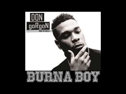 Burna Boy - Don Gorgon (OFFICIAL AUDIO 2014)