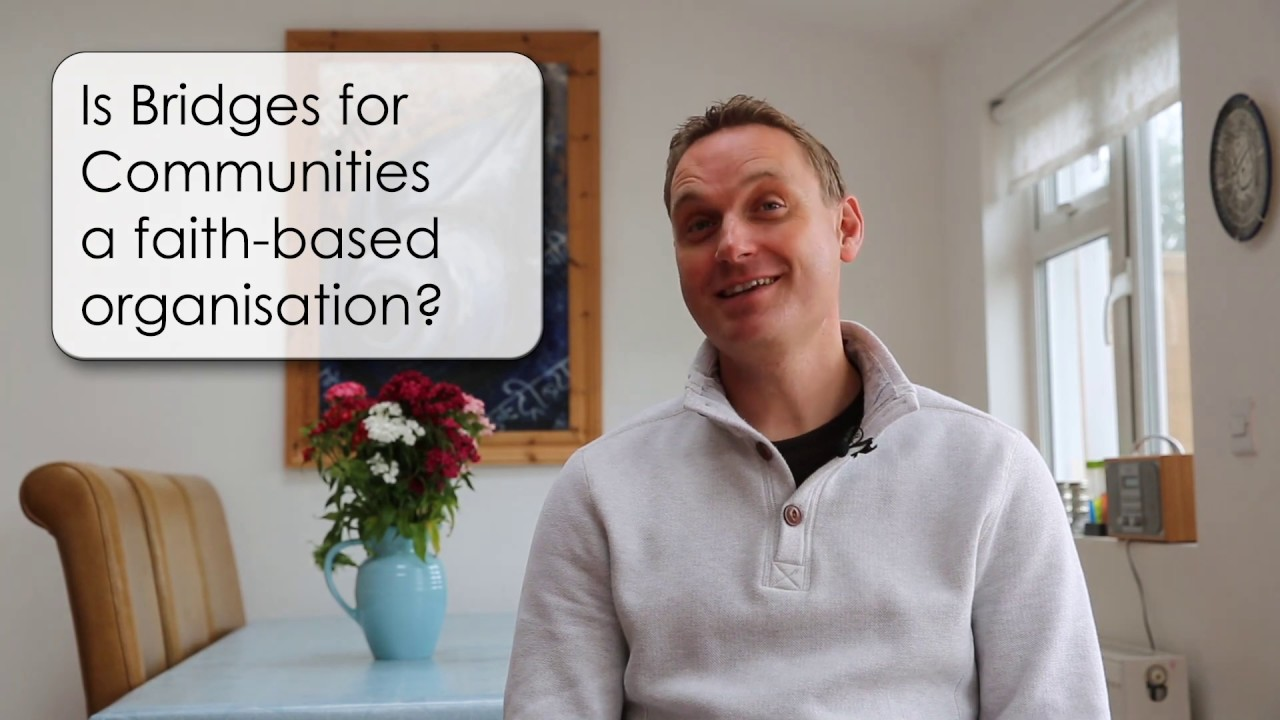 5. Is Bridges for Communities a faith-based organisation?