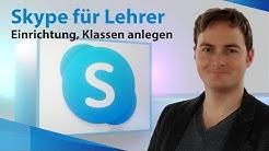 Skype Videokonferenzen für Lehrer - Skype einrichten, Klassen anlegen, Schüler per Mail einladen