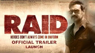 Raid Trailer | Ajay Devgan, Ileana D'Cruz, Saurabh Shukla | Raid Hindi Movie Trailer 2018 Launch