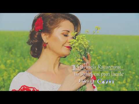 Marinela Racareanu - La suflet nu pun lacate (official video 2018 4k)