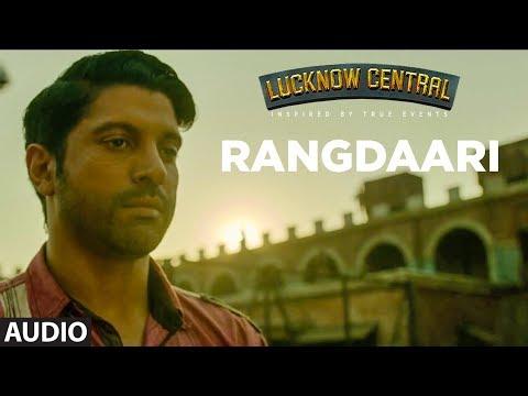 rangdaari-full-audio-song-|-lucknow-central-|-farhan-akhtar-|-arijit-singh-|-arjunna-harjaie