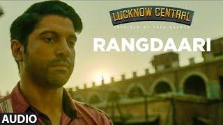 Rangdaari Full Audio Song | Lucknow Central | Farhan Akhtar | Arijit Singh | Arjunna Harjaie Thumb
