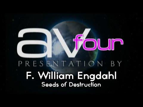 AV4 - F William Engdahl - Seeds of Destruction