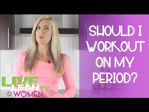 Should I Workout on my Period? | LiveLeanTV