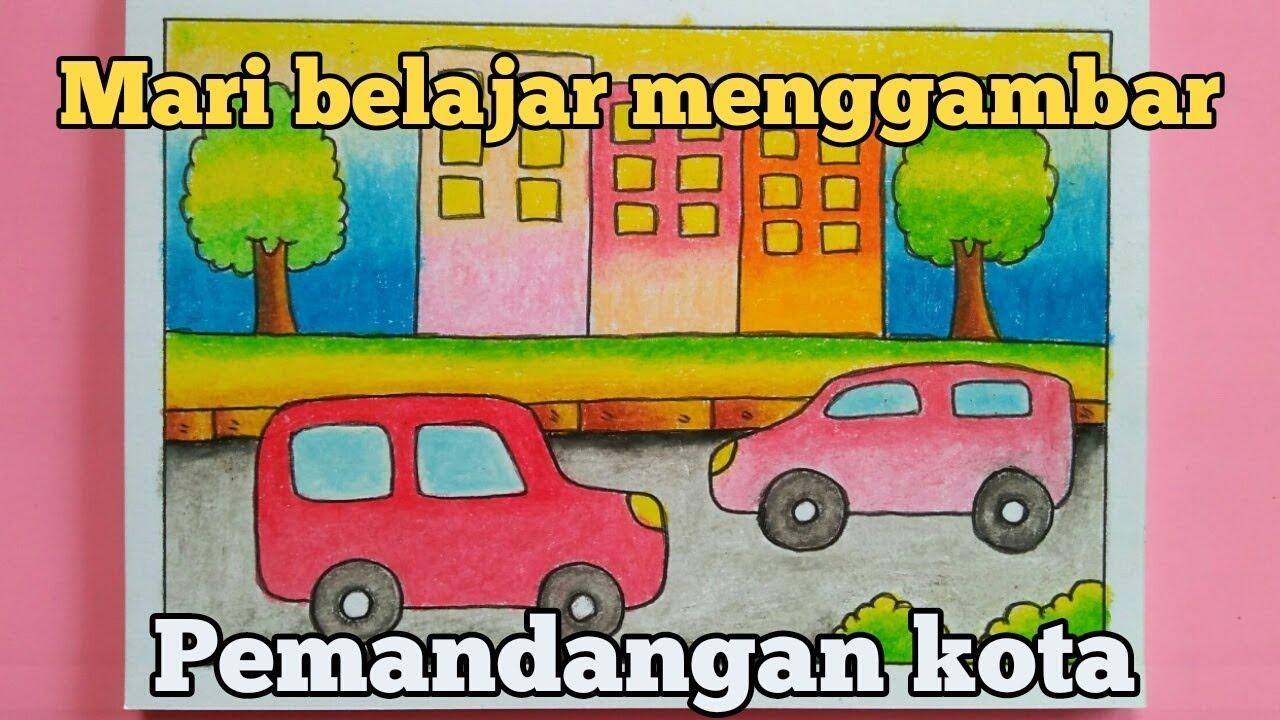 Cara Menggambar Dan Mewarnai Pemandangan Kota Mudah Untuk Anak