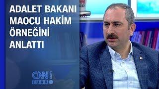 Adalet Bakanı Abdulhamit Gül, Maocu hakim örneğini anlattı