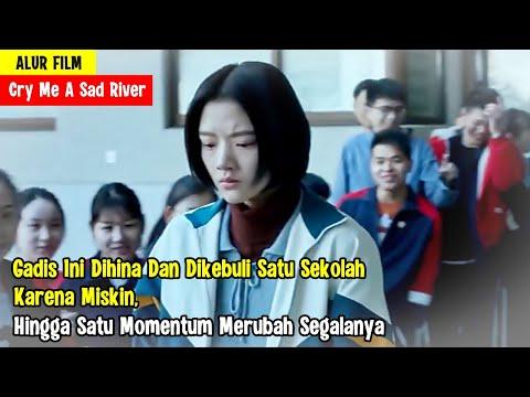 Dikebuli Dan Dihina Karena Miskin !! Endingnya Bikin Syok..   ALUR FILM - CRY ME A SAD RIVER (2018)