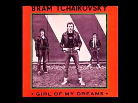 Bram Tchaikovsky  Girl Of My Dreams