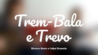 Escoppo - Trem Bala e Trevo (Ana Vilela / Anavitória mashup cover)