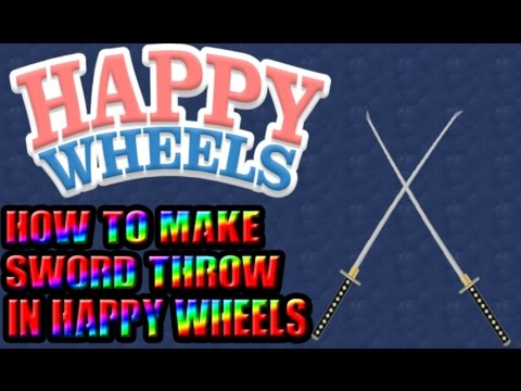 Happy Wheels How To Make A Sword Throw Level Youtube
