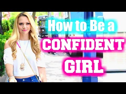 How to be a CONFIDENT GIRL