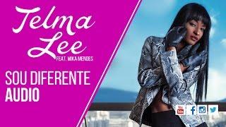 Telma Lee - Sou Diferente feat. Mika Mendes [ Audio]