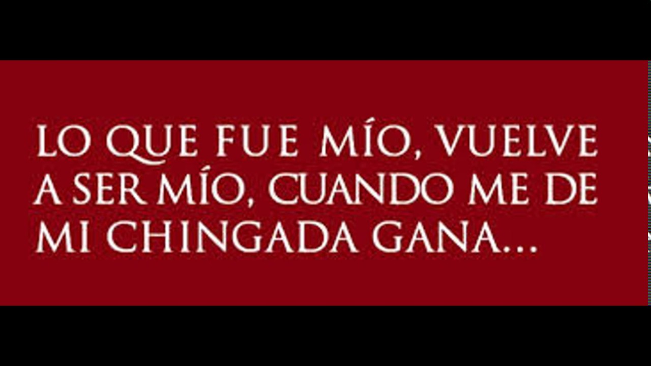 Frases Lo Mio Es Mio Y Frases Antes De Morir Youtube