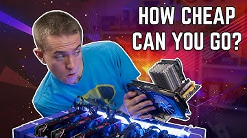 How To Build The Cheapest Mining Rig Possible!