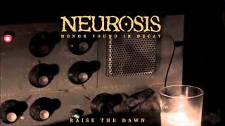 Watch Neurosis Raise The Dawn video
