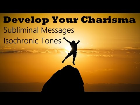 Develop Charisma - Become A Natural Leader | Subliminal Messages Isochronic Tones