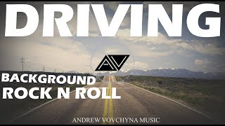 Driving - Rock n Roll Background Music (Royalty Free Music) - by AndrewVovchynaMusic