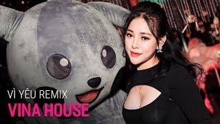 NONSTOP Vinahouse 2020 - Vì Yêu Remix | LK Nhạc Trẻ Remix Hay Nhất 2020 P28, Nonstop Việt Mix 2020