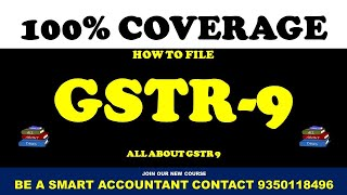 HOW TO FILE GSTR 9 | ALL ABOUT GSTR 9 | GSTR 9 PRACTICAL WORKSHOP | GSTR 9 LEGAL PROVISIONS |