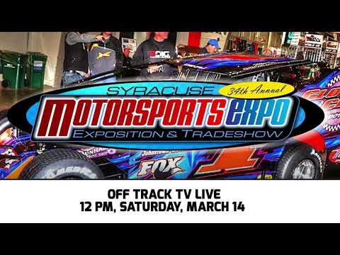 Off Track TV LIVE at the Syracuse Motorsports Expo, March 14 at 12PM