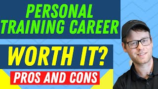 Is A Personal Training Career Worth It? | Personal Training Career Pros and Cons