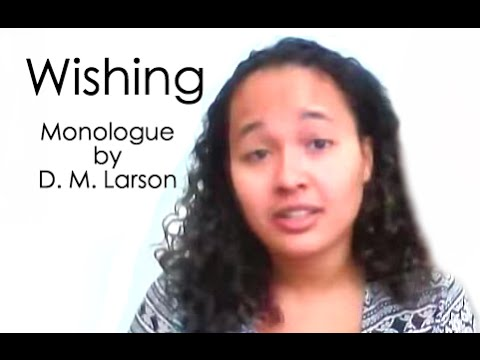 Wishing Monologue For Female By D. M. Larson Performed By Nila