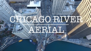 Chicago River Aerial Footage feat. Michigan Avenue by DJI Phantom 4