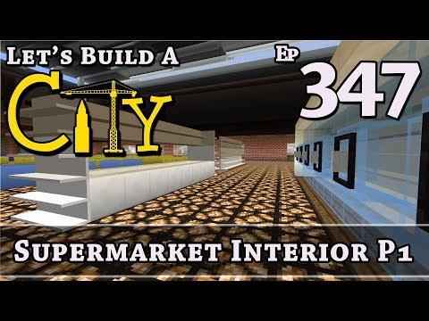 How To Build A City :: Minecraft :: Supermarket Interior P1 :: E347