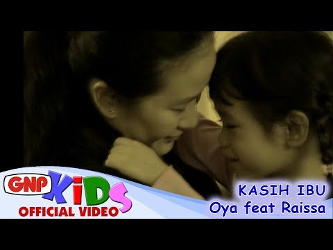 Kasih Ibu - Oya Feat Raissa (official Video)