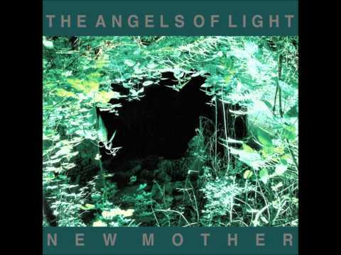 The Angels Of Light - New Mother (Full Album)