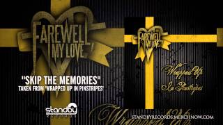 Farewell, My Love - Skip The Memories [AUDIO]