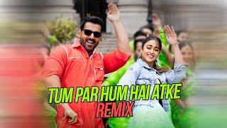 Tum Par Hum Hai Atke Remix DJ Syrah x Noise Mp3 Song Download