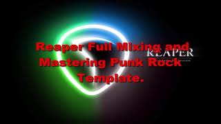 Reaper Full Mixing and Mastering Punk Rock Template