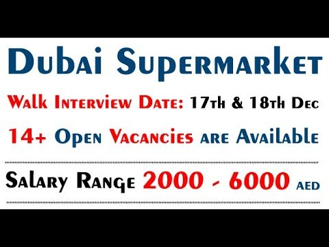 Dubai Supermarket Jobs Open Walk in Interviews Latest News December 2017