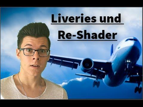 Neue Liveries und Re-Shader?!//X-Plane 11//German Tutorial