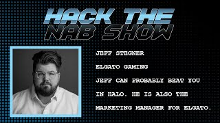 Hack The NAB Show - Elgato Gaming - Jeff Stegner