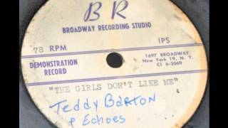 Teddy Barton & The Echoes - The Girls Dont Like Me