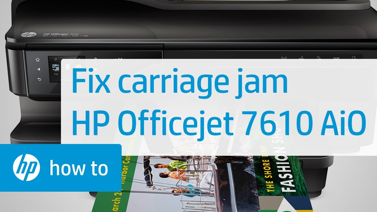 Fixing A Carriage Jam Officejet 7610 All In One Printer