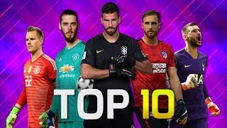 Top 10 Goalkeepers In Football 2018/2019