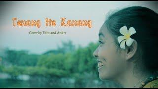 Lagu Manggarai-Tenang Ite Kanang(Covered by Andre and Tytin)