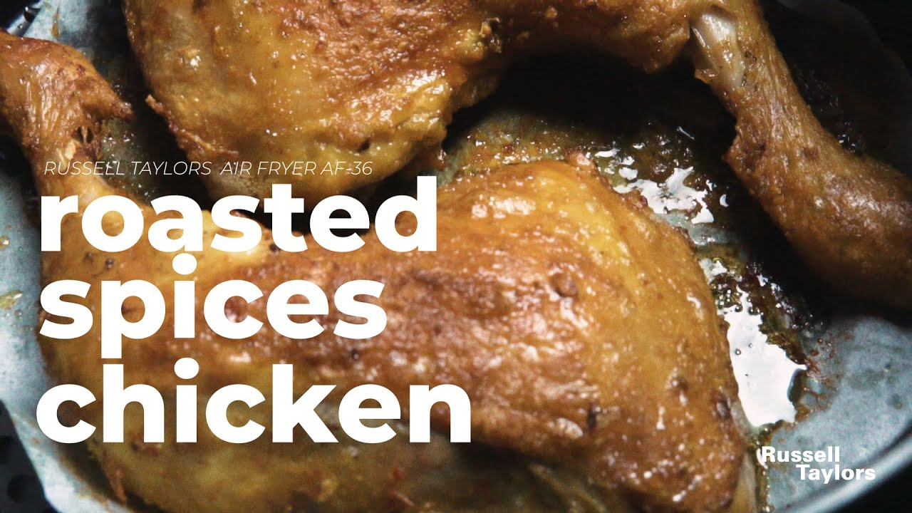 Russell Taylors Air Fryer Af 36 Roasted Spices Chicken Ayam Percik Youtube